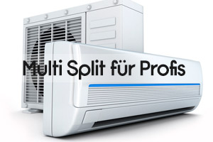Multi Split für Profis